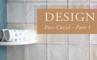 Design Post-COVID – Part 1
